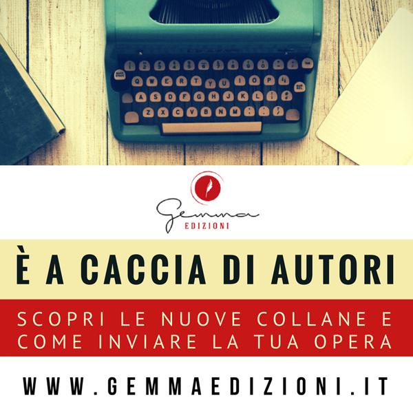Gemma Edizioni è in cerca di autori da arruolare: manda i tuoi manoscritti